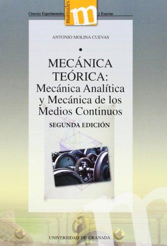 Mecánica Teórica (2ª ed.):  Mecánica Analítica y Mecánica de los Medios Continuo (Manuales/Major Ciencias Experimentales y Exactas) por A Molina Cuevas