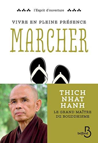 Vivre en pleine conscience : Marcher (ESPRIT OUVERT) par Thich Nhat HANH