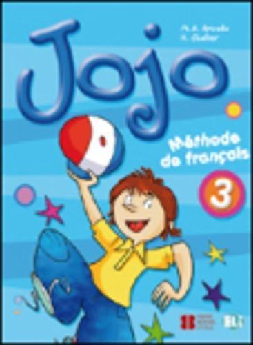 Jojo. Livre de l'élève. Per la Scuola elementare: 3 (Corso di lingua francese)