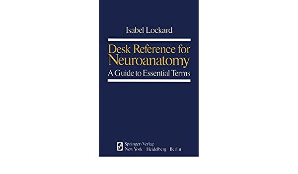Desk Reference for Neuroanatomy: A Guide to Essential Terms