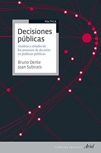 Decisiones públicas: Análisis y estudio de los procesos de decisión en políticas públicas (Ciencias Sociales) por Bruno Dente