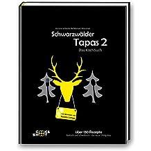 Schwarzwälder Tapas 2 - Das Kochbuch: Badisch-Schwäbische Tapas mit Weintipps von Natalie Lumpp