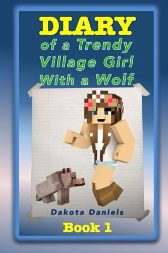 Diary of a Trendy Village Girl with a Wolf (Wolf Girl Minecraft)