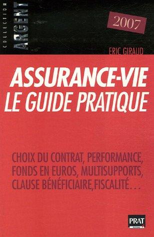 Assurance-vie, le guide pratique 2007 par Eric Giraud