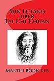 Sun Lutang über Tai Chi Chuan