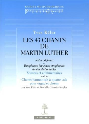 Les 43 chants de Martin Luther