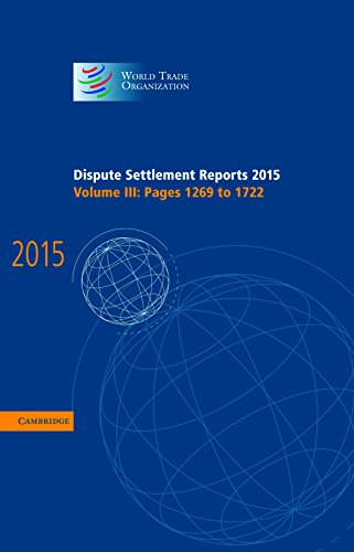 Dispute Settlement Reports 2015: Volume 3, Pages 1269–1722 (World Trade Organization Dispute Settlement Reports)