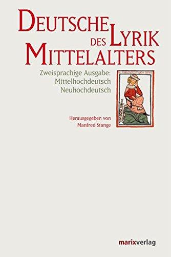 Deutsche Lyrik des Mittelalters: Zweisprachige Ausgabe: Mittelhochdeutsch Neuhochdeutsch