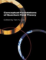 Conceptual Foundations of Quantum Field Theory by unknown (2004)