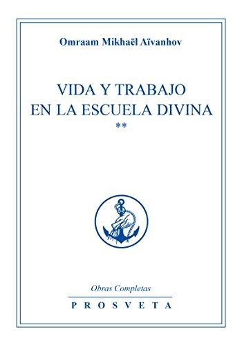 Vida y trabajo en la escuela divina: 2 por Omraam Mikhaël Aïvanhov