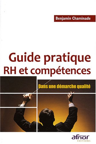 Guide pratique RH et compétences: Dans une démarche qualité
