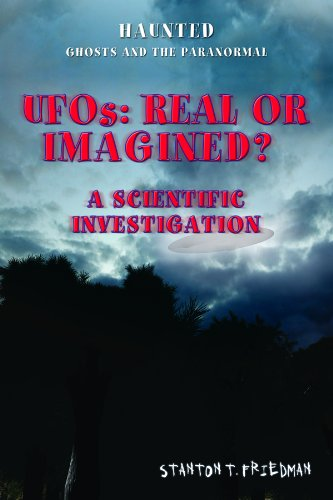 UFOs: Real or Imagined?: A Scientific Investigation di Stanton T. Friedman