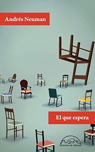 El que espera (Voces / Literatura nº 215) por Andrés Neuman