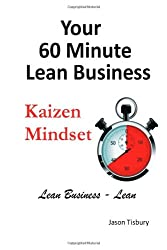 Your 60 Minute Lean Business - Kaizen Mindset