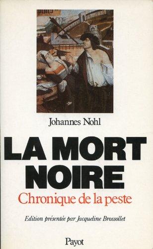 La Mort noire. Chronique de la peste par Johannes Nohl