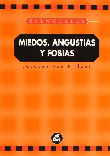 Miedos, angustias y fobias (ESENCIALES) por Jaques van Rillaer