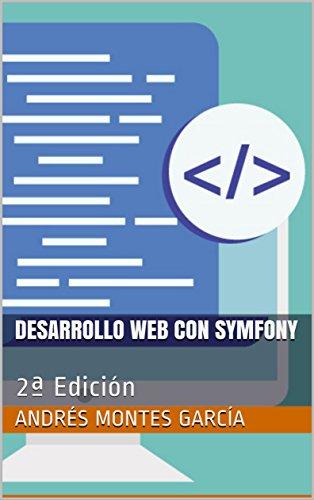 Desarrollo Web con Symfony: 2ª Edición (Spanish Edition)