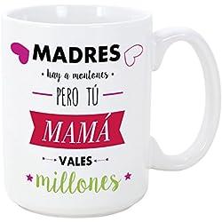 Taza para dia de la madre - Madres Hay a Montones Pero tú Mama vales Millones - 350 ml - Tazas con Frases de Regalo para mamás
