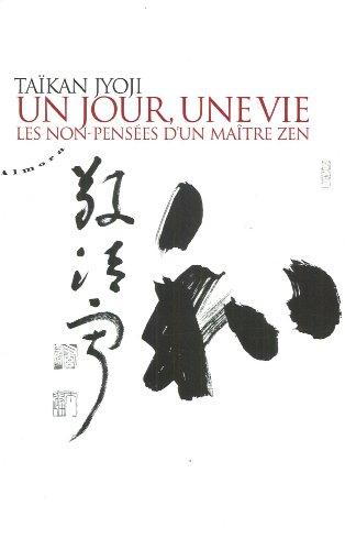 Un jour, une vie : Les non-pensées d'un maître zen, Tome 1