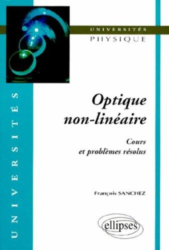 Optique non-linéaire : Cours et problèmes résolus