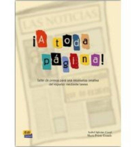 A toda pagina ! : Taller de prensa para una enseñanza creativa del español mediante tareas