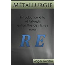 Introduction a la Metallurgie Extractive des Terres Rares