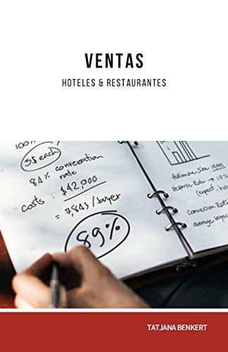 Ventas: Hoteles y Restaurantes (Optimizing Hospitality) por Tatjana Benkert