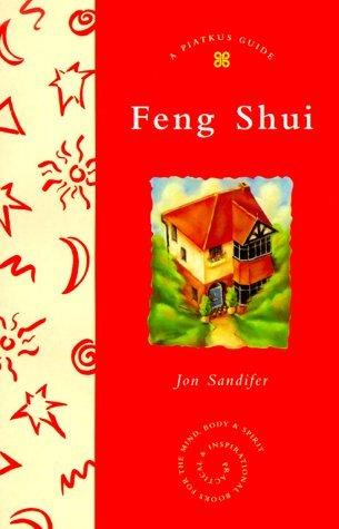 Feng Shui (Piatkus Guides) by Jon Sandifer (1999-10-01) par Jon Sandifer