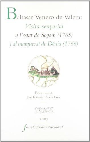 Visita senyoral a l'Estat de Sogorb (1715) i al marquesat de Dènia (1766) por Baltasar Venero de Valera