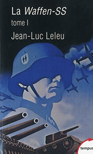 La Waffen-SS - Tome 1 (TEMPUS) par Jean-Luc LELEU