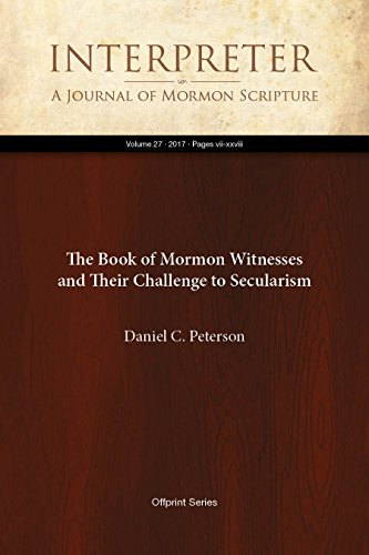 The Book of Mormon Witnesses and Their Challenge to Secularism (Interpreter: A Journal of Mormon Scripture 27)