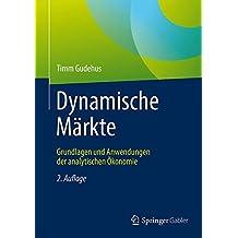 Dynamische Märkte: Grundlagen und Anwendungen der analytischen Ökonomie
