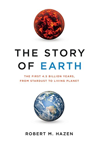 The Story of Earth: The First 4.5 Billion Years, from Stardust to Living Planet por Robert M. Hazen