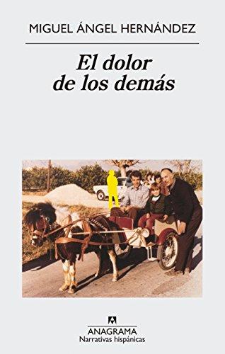 El dolor de los demás (NARRATIVAS HISPÁNICAS nº 608) por Miguel Ángel Hernández