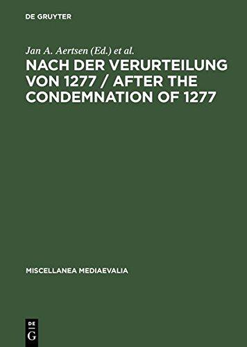 Nach der Verurteilung von 1277/After the Condemnation of 1277: Philosophie und Theologie an der Universität von Paris im letzten Viertel des 13. Und Texte (Miscellanea Mediaevalia, Band 28)