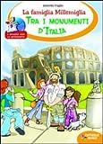 Scarica Libro La famiglia Millemiglia tra i monumenti d Italia Ediz illustrata (PDF,EPUB,MOBI) Online Italiano Gratis