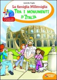 La famiglia Millemiglia tra i monumenti d'Italia. Ediz. illustrata