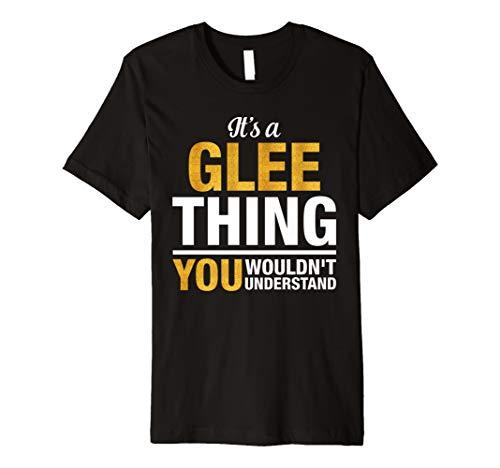 It 's a Glee, was Sie nicht verstehen T-Shirt