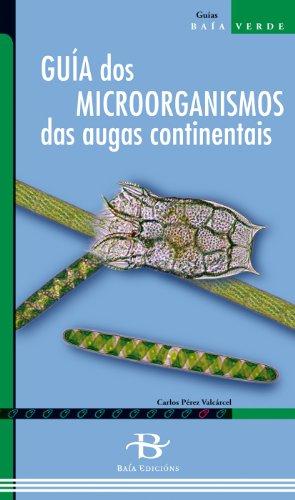 Guía dos microorganismos das augas continentais (Baía Verde) por Carlos Pérez Valcárcel