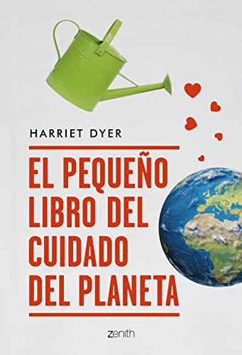 El pequeño libro del cuidado del planeta (Zenith Green)