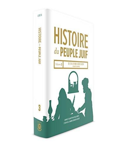 Histoire Du Peuple Juif - Vol. 3 De l'exil de Rome jusqu'à Rachi De l'an 70 à l'an 1105 par Feiga Lubecki