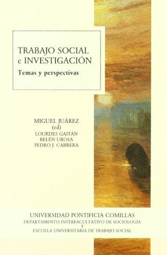Trabajo social e Investigación: temas y perspectivas (Política, Trabajo y Servicios Sociales)