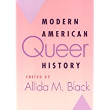 Modern American Queer History (Critical Perspectives on the Past)