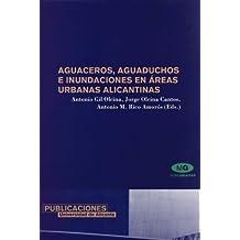 Aguaceros, aguaduchos e inundaciones en áreas urbanas alicantinas (Monografías)
