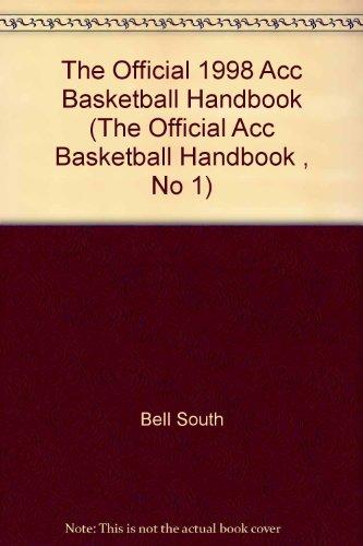 The Official 1998 Acc Basketball Handbook (The Official Acc Basketball Handbook, No 1) por Bell South