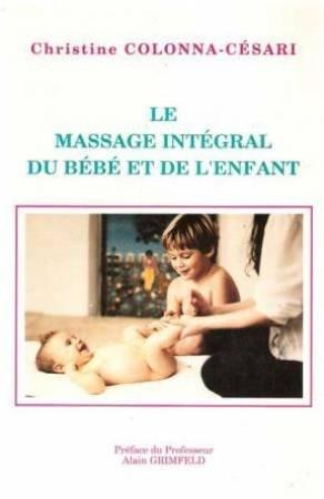 Le massage intégral du Bébé et de l'Enfant