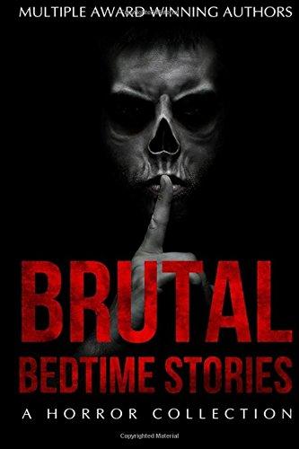 Brutal Bedtime Stories: A Supernatural Horror Collection