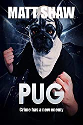 PUG: Crime Has A New Enemy