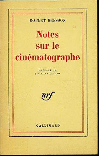 Notes sur le cinématographe - Préface de J. M. G. Le Clézio