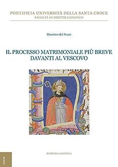 Il processo matrimoniale più breve davanti al vescovo di [Del Pozzo, Massimo]